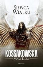 Siewca wiatru Maja Lidia Kossakowska - Maja Lidia Kossakowska