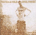 Silver & Gold - Neil Young