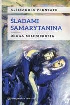 Śladami samarytanina Alessandro Pronzato - Alessandro Pronzato
