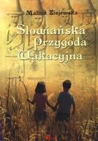 Słowiańska przygoda wakacyjna Malina Ziejewska - Malina Ziejewska