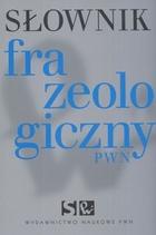 Słownik frazeologiczny PWN Anna Kłosińska - Anna Kłosińska