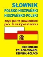 SŁOWNIK POLSKO-HISZPAŃSKI HISZPAŃSKO-POLSKI PRACA ZBIOROWA - PRACA ZBIOROWA