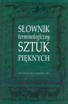 Słownik terminologiczny sztuk pięknych Krystyna Kubalska-Sulkiewicz - Krystyna Kubalska-Sulkiewicz