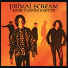 Sonic Flower Groove (LP) - Primal Scream