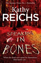 Speaking in Bones - Kathy Reichs