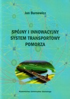 Spójny i innowacyjny system transportowy Pomorza Jan Burnewicz - Jan Burnewicz
