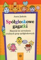 Spółgłoskowe gagatki Aneta Jaskuła - Aneta Jaskuła