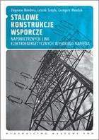 Stalowe konstrukcje wsporcze napowietrznych linii elektroenergetycznych wysokiego napięcia Zbigniew Mendera - Zbigniew Mendera