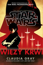 Star Wars. Więzy krwi - Claudia Gray