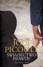 Świadectwo prawdy Jodi Picoult - Jodi Picoult