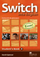 Switch Into English 3. Student`s Book Podręcznik + CD - David Spencer