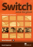 Switch Into English 3. Workbook Zeszyt ćwiczeń - David Spencer