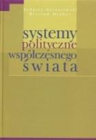 Systemy polityczne współczesnego świata -  Ryszard Herbut,  Andrzej Antoszewski