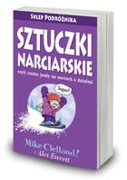 Sztuczki narciarskie czyli nauka jazdy na nartach z dziećmi Mike Celland - Mike Celland