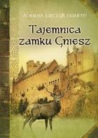 Tajemnica zamku Gniesz Darte Adriana Jurczyk - Darte Adriana Jurczyk