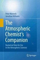 The Atmospheric Chemists Companion - Jonathan Williams, Peter Warneck