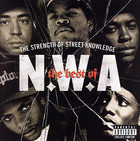 The Best Of: The Strength Of Street - N.W.A