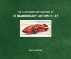 The Illustrated Encyclopedia of Extraordinary Automobiles - Giles Chapman