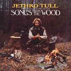 The Songs From The Wood (40th Anniversary Edition) - Jethro Tull