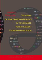The timing of tone group constituents in the advanced Polish learner`s English pronunciation - 06 Timing relations within the tone group - results and discussion - pdf - Andrzej Porzuczek