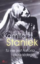 To nie jest historia dla każdego Kamila Staniek - Kamila Staniek