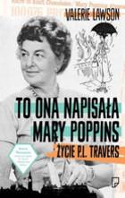 To ona napisała Mary Poppins Valerie Lavson - Valerie Lavson