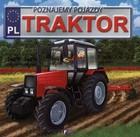 Traktor Poznajemy pojazdy PRACA ZBIOROWA - PRACA ZBIOROWA
