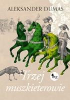 Trzej muszkieterowie Aleksander Dumas - Aleksander Dumas