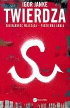 Twierdza. Solidarność Walcząca - podziemna armia Igor Janke - Igor Janke