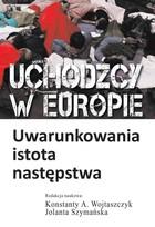 Uchodźcy w Europie Konstanty A. Wojtaszczyk - Konstanty A. Wojtaszczyk