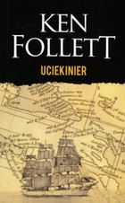 Uciekinier - Ken Follett