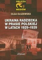 Ukraina radziecka w prasie polskiej w latach 1929-1939 Olga Olszewska - Olga Olszewska