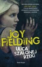 ULICA SZALONEJ RZEKI Joy Fielding - Joy Fielding