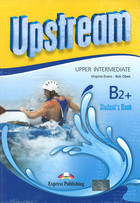 Upstream -Upper-Intermediate B2+. Student`s Book Podręcznik - Virginia Evans, Bob Obee