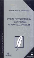 Utwór fotograficzny i jego twórca w prawie autorskim