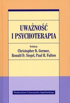 Uważność i psychoterapia Ronald D. Siegel - Ronald D. Siegel