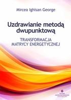 Uzdrawianie metodą dwupunktową Mircea Ighisan George - Mircea Ighisan George