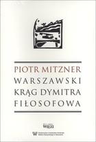 Warszawski krąg Dymitra Fiłosofowa Piotr Mitzner - Piotr Mitzner