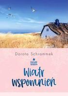 Wiatr wspomnień Dorota Schrammek - Dorota Schrammek