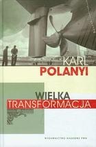 Wielka transformacja Karl Polanyi - Karl Polanyi