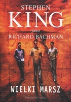 WIELKI MARSZ Richard (King Stephen) Bachman - Richard (King Stephen) Bachman