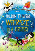 Wiersze dla dzieci Julian Tuwim - Julian Tuwim