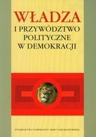Władza i przywództwo polityczne w demokracji Ewa Nowak - Ewa Nowak
