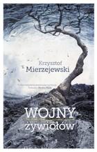 Wojny żywiołów Krzysztof Mierzejewski - Krzysztof Mierzejewski