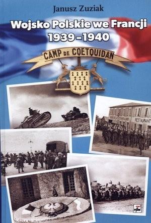 Wojsko Polskie We Francji 1939 1940 Janusz Zuziak