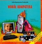 Wokół komputera Zofia Bojanowska-Frydrysiak - Zofia Bojanowska-Frydrysiak