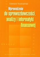Wprowadzenie do sprawozdawczości, analizy i informatyki finansowej Edward Radosiński - Edward Radosiński