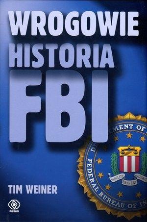 Tim Weiner - Wrogowie. Historia FBI [Ebook PL]