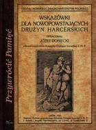 Wskazówki dla nowopowstających drużyn harcerskich Józef Dobiecki - Józef Dobiecki