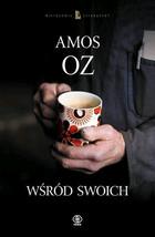 WŚRÓD SWOICH Amos Oz - Amos Oz